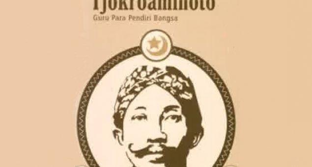 H.O.S Tjokroaminoto: Priyayi dengan Profesi Teknisi Sekaligus Politisi yang Berjiwa Pendidik