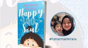 Happy Little Soul - Belajar Memahami Anak Dengan Penuh Cinta