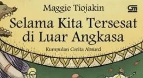 Selama Kita Tersesat di Luar Angkasa oleh Maggie Tiojakin